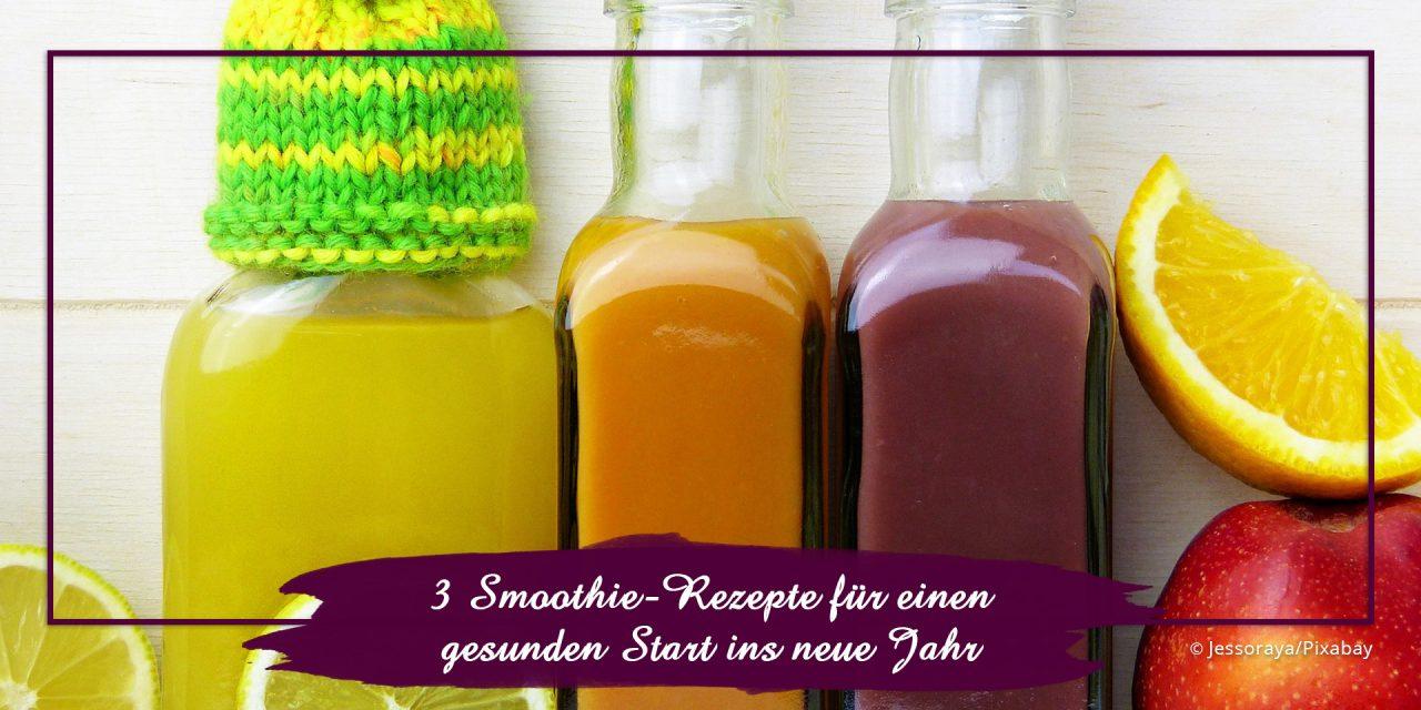 3 Smoothie-Rezepte für einen gesunden Start ins neueJahr