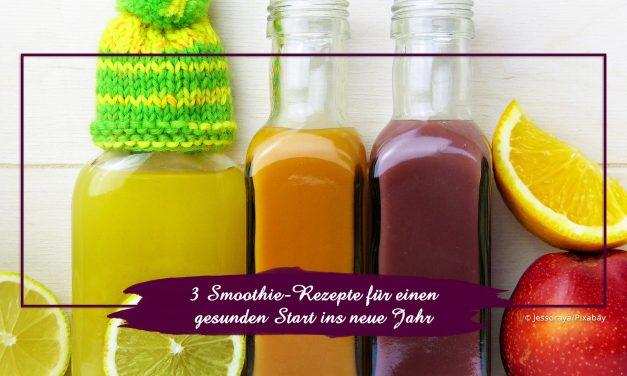 3 Smoothie-Rezepte für einen gesunden Start ins neue Jahr