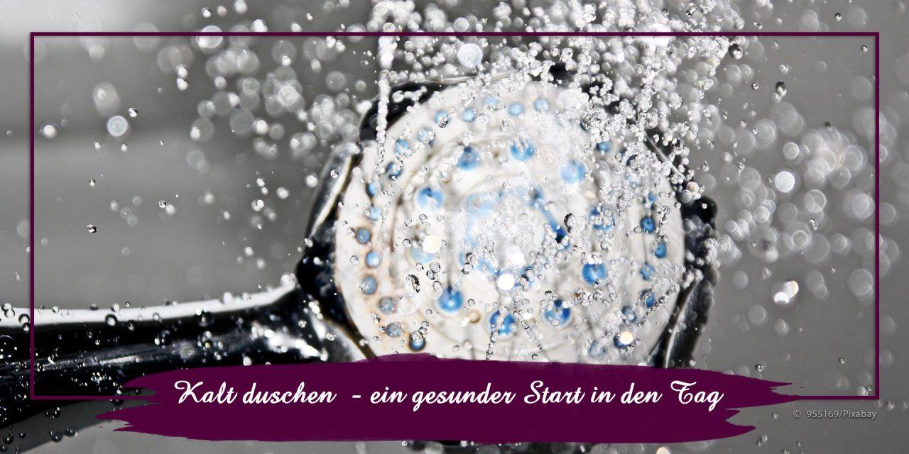 Kalt duschen — ein gesunder Start in den Tag