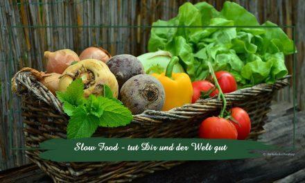 Slow Food — tut Dir und der Welt gut