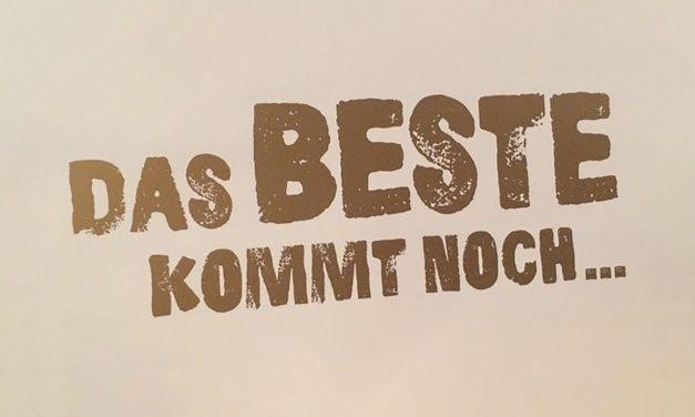 Das Beste kommt noch