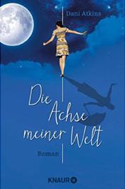Buchcover Die Achse meiner Welt von Dani Atkins