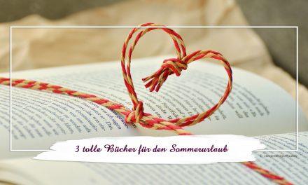 3 tolle Bücher für den Sommerurlaub