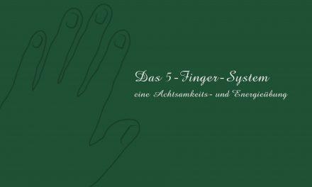 Das 5‑Finger-System: Eine Achtsamkeits- und Energieübung