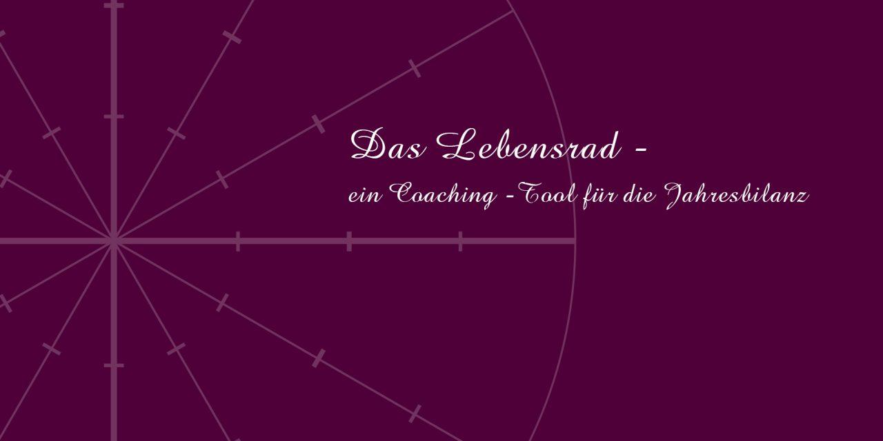 Das Lebensrad – ein Coaching-Tool für die Jahresbilanz