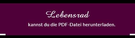 Hier kannst du die Lebensrad-PDF herunterladen.