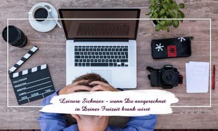 Leisure Sickness – wenn Du ausgerechnet in Deiner freien Zeit krankwirst
