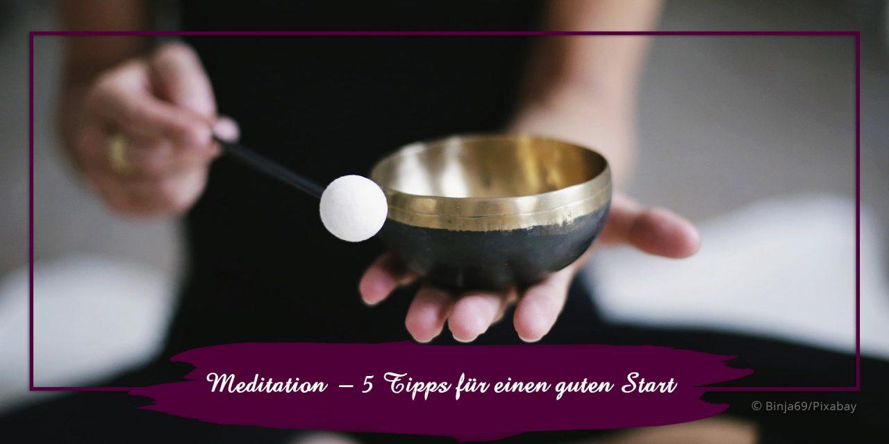 Meditation – 5 Tipps für einen gutenStart