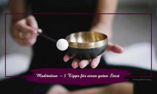 Meditation – 5 Tipps für einen guten Start